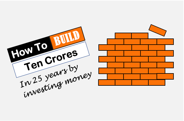 How to build ten crores - image