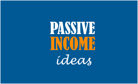The Concept of Passive Income, and List of 6 Easy Passive Income