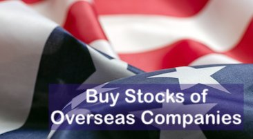 How to Buy Stocks of Overseas Companies - Getmoneyrich