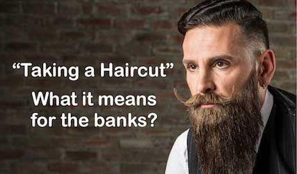 Taking a Haircut - What it means for the banks -image